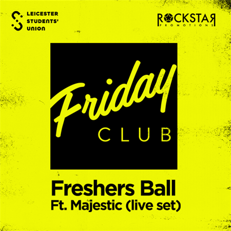 Friday Club presents FRESHERS BALL ft. Majestic