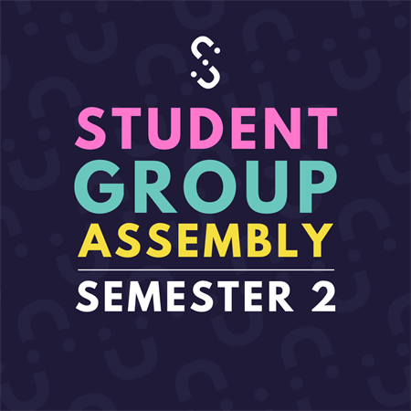 Student Group Assembly (Wednesday 19th)