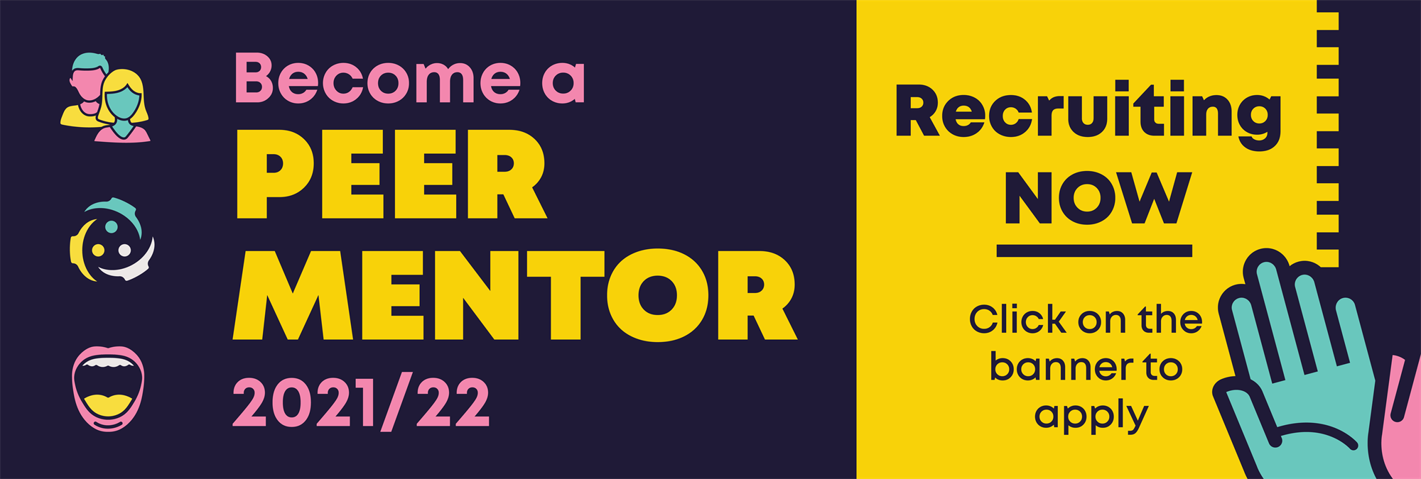 Become a Peer Mentor 2021/22. Recruiting now. Click on the banner to apply.