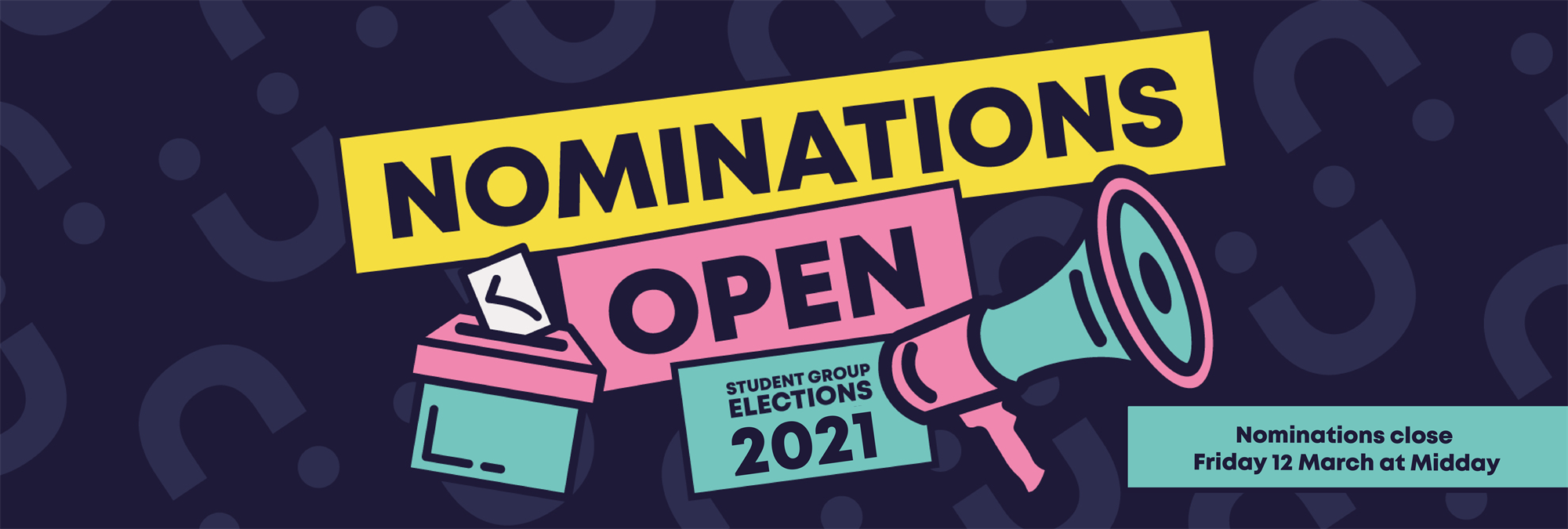 Nominations are open for Student Group Elections 2021. Nominations close on Friday 12th March 2021 a