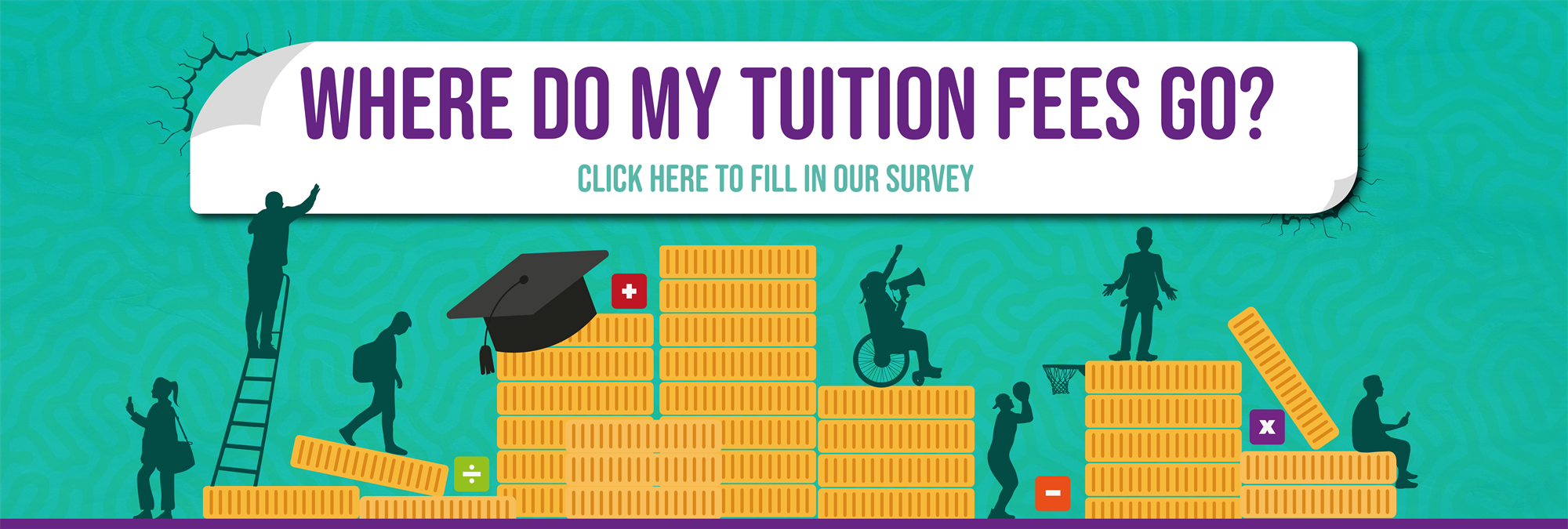 Where do my tuition fees go? Click here to fill in our survey.