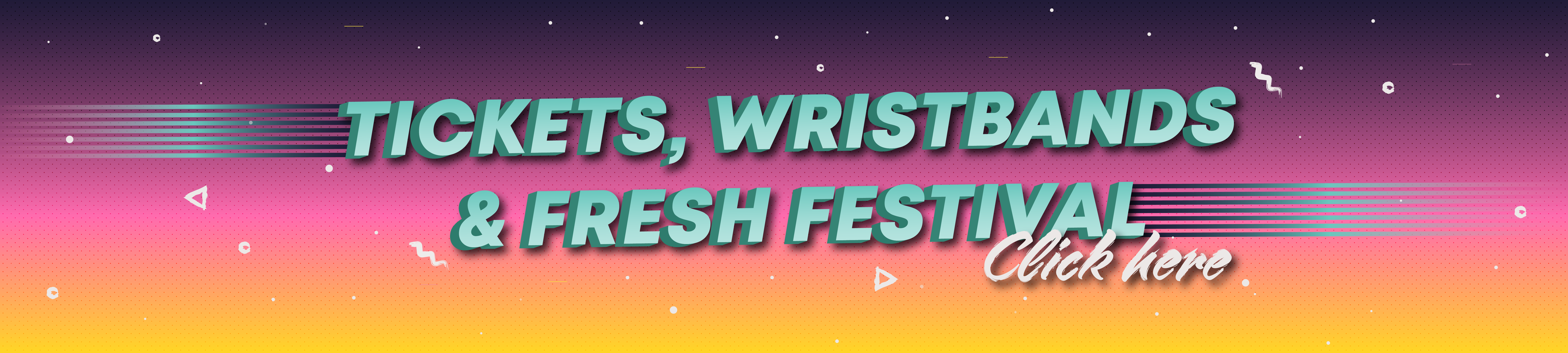For tickets, wristbands and Fresh Festival - Click Here.